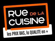 Rue de la cuisineLes prix bas, la qualité en plus -